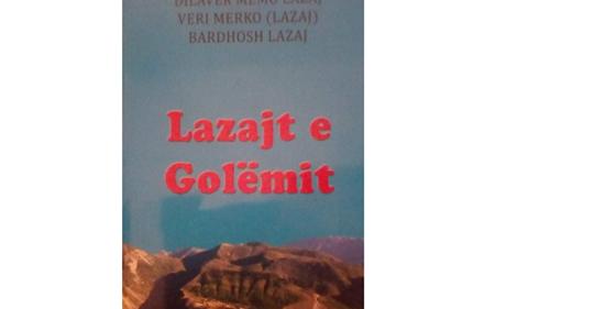 Libër për fisin Lazaj të fshatit Golëm të Gjirokastrës, por jo vetem...    Nga Agron MEMA