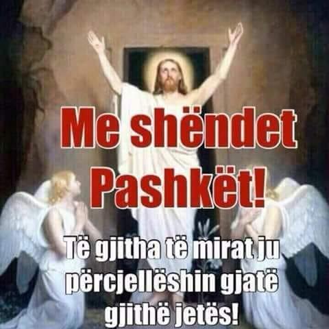 At Thodhori Nikolla:  Për shumë vjet Pashkët miq !Muaj të mbarë !